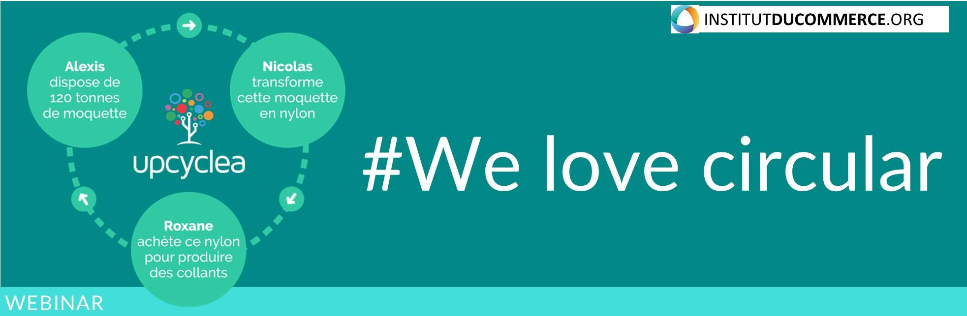 Webinar UPCYCLEA : # we love circular
