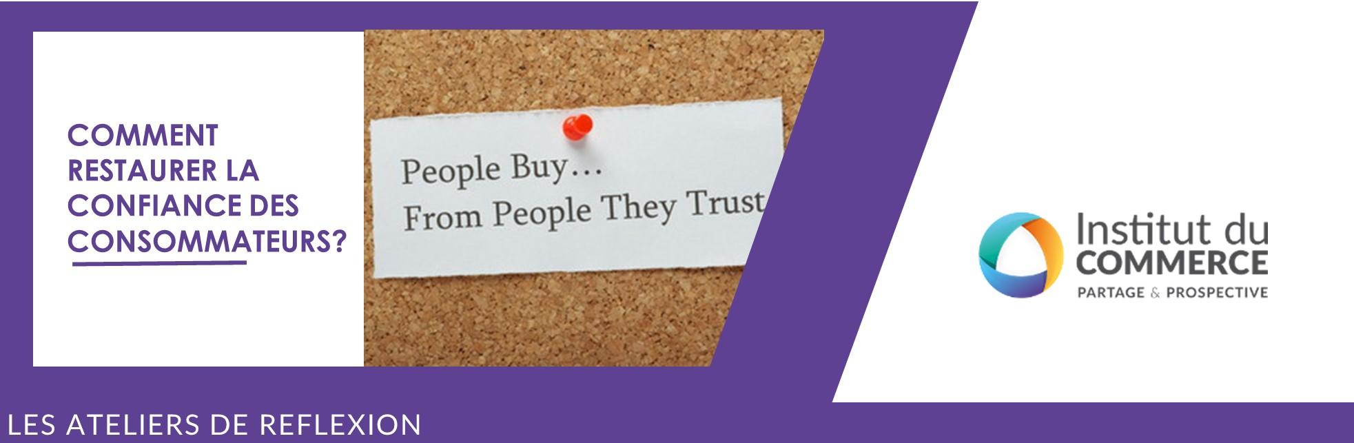 #1 - Comment regagner la confiance des consommateurs?