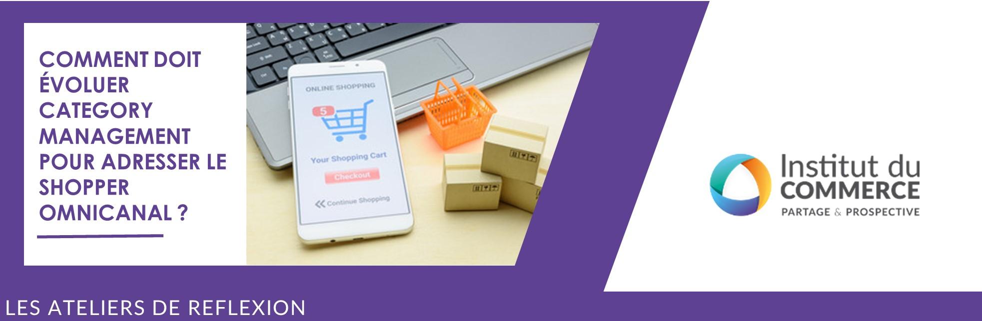 Comment doit évoluer le category management pour adresser le shopper omnicanal?