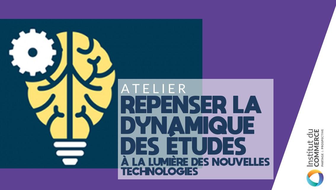 Repenser la dynamique des études à la lumière des nouvelles technologies