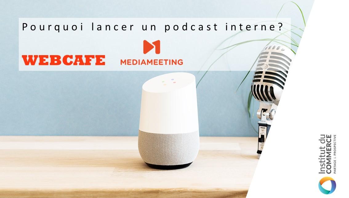 Pourquoi lancer un podcast interne ?